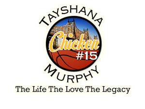 Tayshana Chicken Murphy - The Life The Love The Legacy